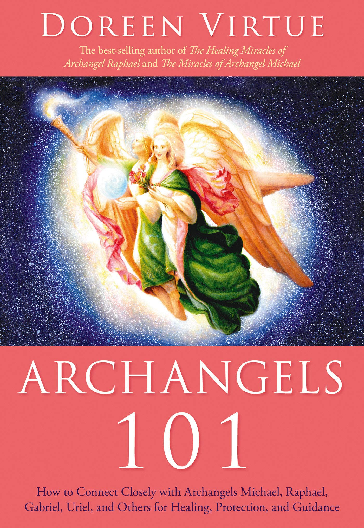 Download Archangels 101: How to Connect Closely with Archangels Michael, Raphael, Gabriel, Uriel, and Others for Healing, Protection, and Guidance pdf epub