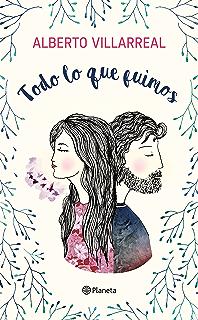 Todo lo que fuimos (Spanish Edition)