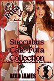 Succubus Cafe-Futa Collection: (A Futa-on-Female, Body Modification, Coed Erotica)