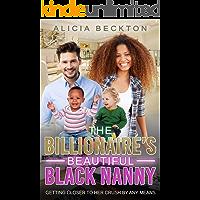 The Billionaire's Beautiful Black Nanny (Billionaire, Multicultural Family, Nanny, Secret Crush, Romance)