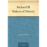 Richard III Makers of History (English Edition)