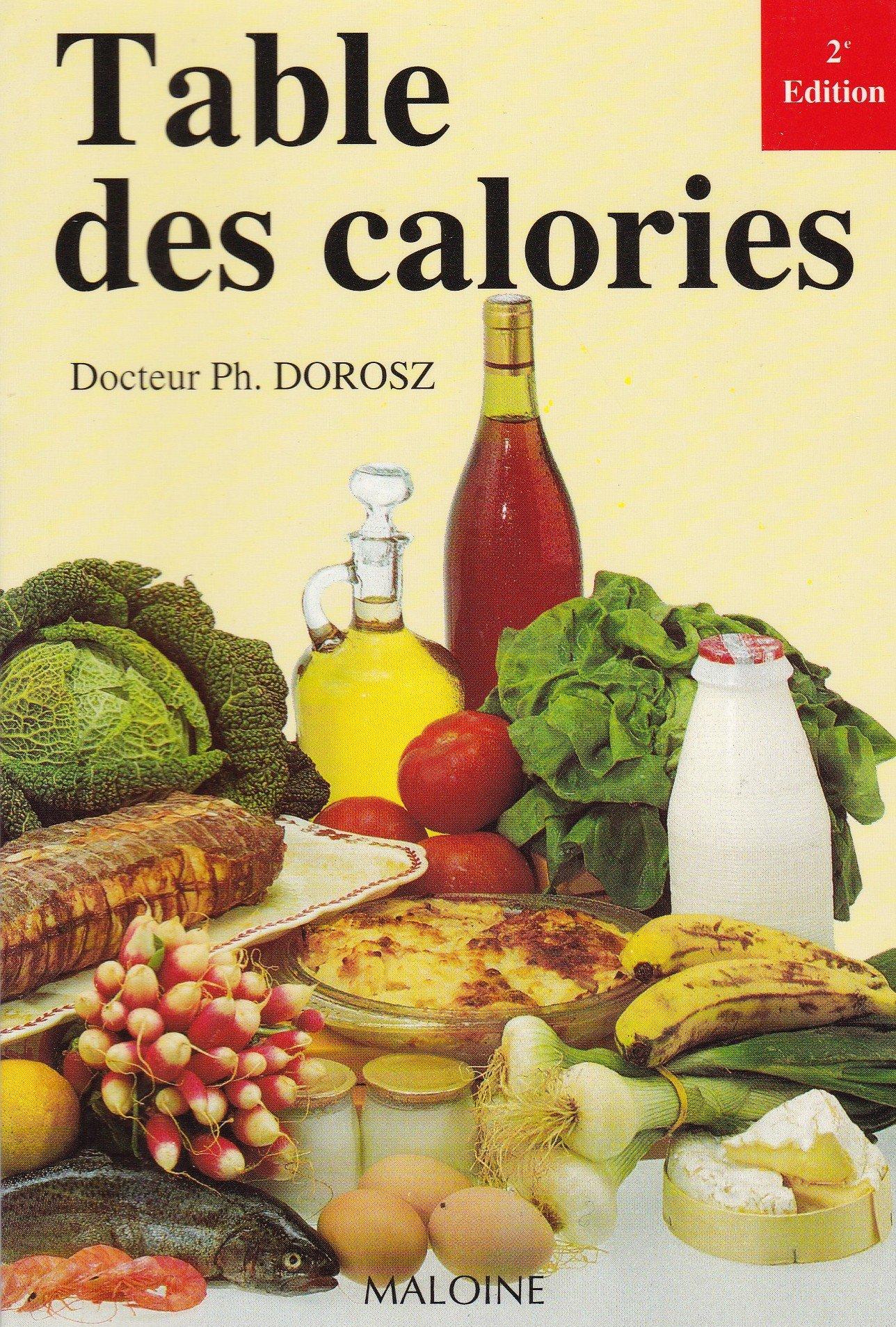 Table des calories Broché – 1 mars 1996 Philippe Dorosz Maloine 2224021445 Alimentation