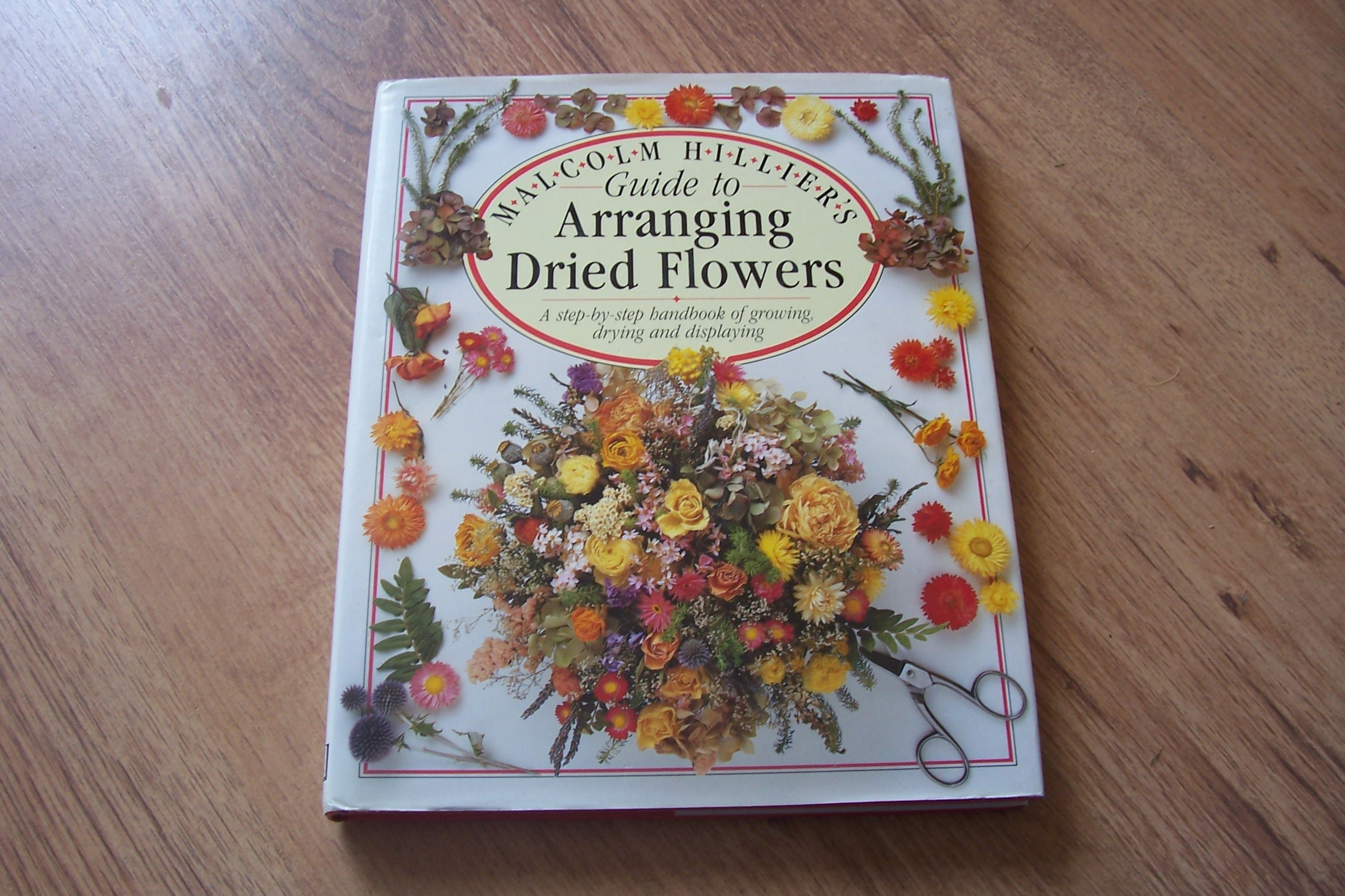 Malcolm Hillier's Guide To Arranging Dried Flowers