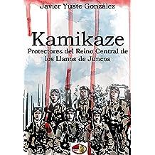 Kamikaze: Protectores del Reino Central de los Llanos de Juncos (Spanish Edition) Sep 07, 2015