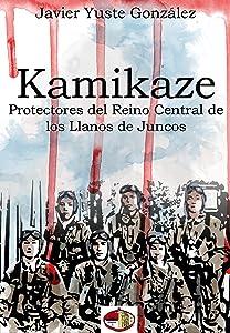 Kamikaze: Protectores del Reino Central de los Llanos de Juncos (Spanish Edition)