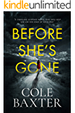 Before She's Gone: A thrilling psychological suspense novel that will keep you on the edge of your seat
