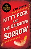 Kitty Peck and the Daughter of Sorrow (Kitty Peck 3)
