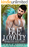 Fae Loyalty (Sanmere Shifters Book 2)