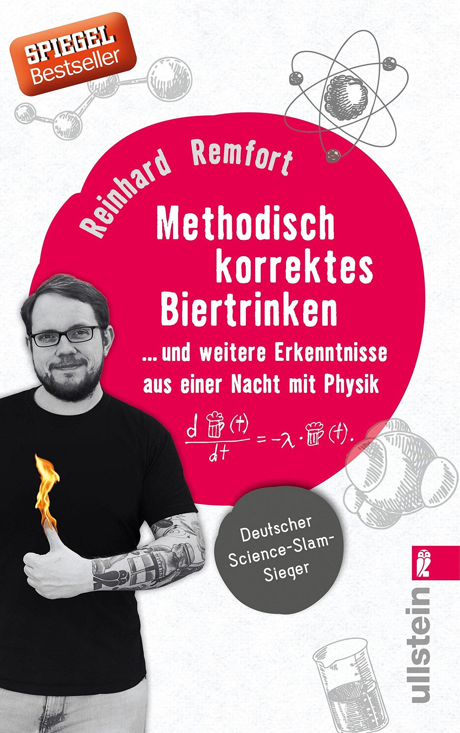 Methodisch korrektes Biertrinken: ... und weitere Erkenntnisse aus einer Nacht mit Physik Taschenbuch – 16. Juni 2017 Reinhard Remfort Ullstein Taschenbuchvlg. 3548375871 SCI055000