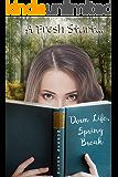 Dorm Life, Spring Break (Dorm Life Series Book 2)