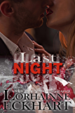Last Night (Kate and Walker: Deadly, Dangerous & Desired Book 3)