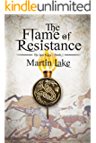 The Flame of Resistance (The Lost King Book 1)