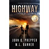 Highway: A Post-Apocalyptic Tale of Survival