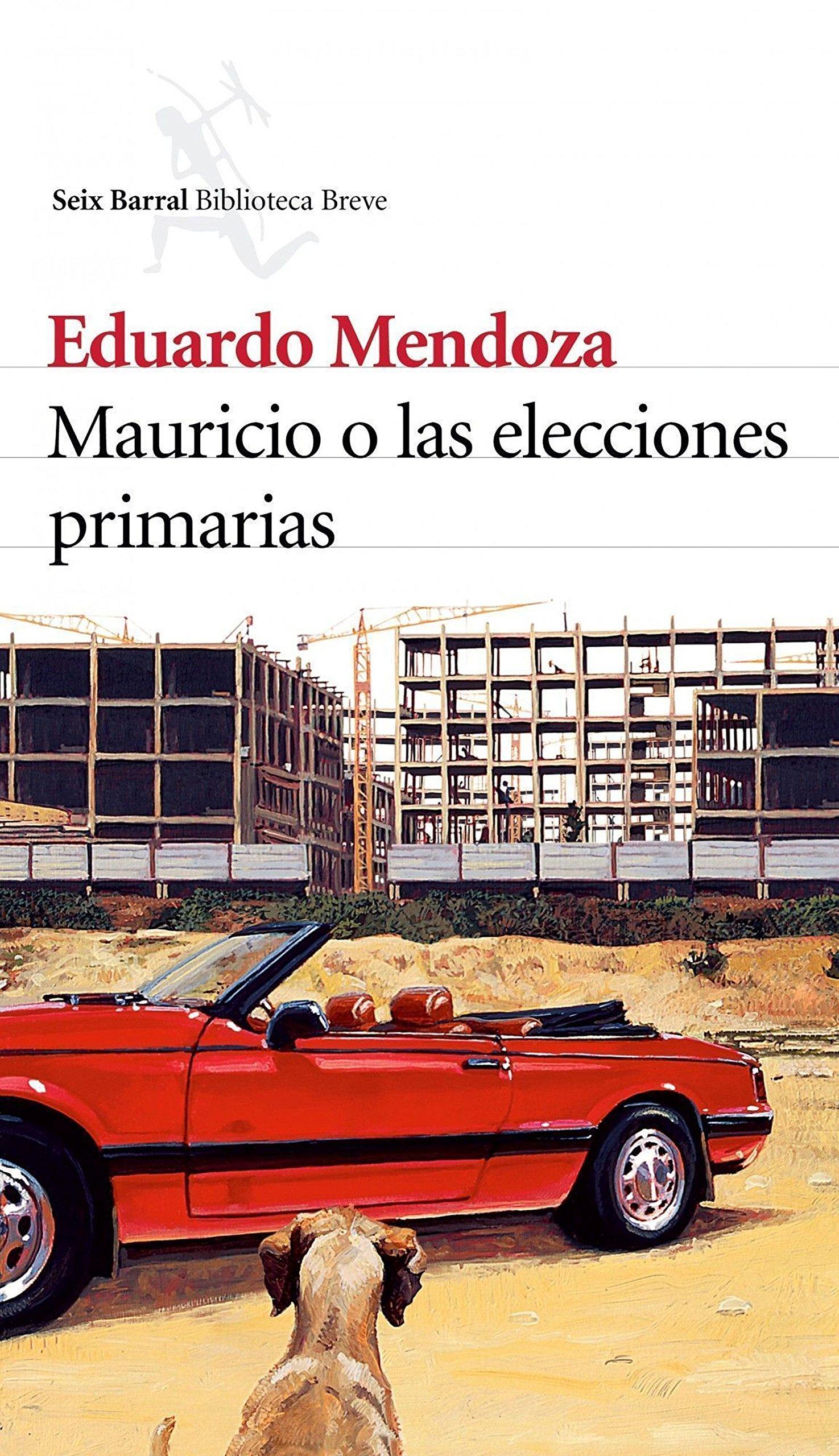 Mauricio o las elecciones primarias Biblioteca Breve: Amazon.es: Eduardo Mendoza: Libros