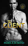 The Client: A Playing Dirty Novel (A Playing Dirty Rom-Com)