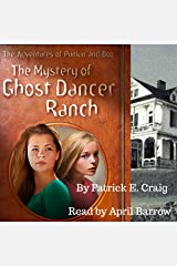 The Mystery of Ghost Dancer Ranch: The Adventures of Punkin and Boo Audible Audiobook