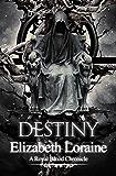 Destiny - book 8 (Royal Blood Chronicles)