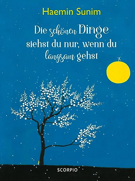 Die schönen Dinge siehst du nur, wenn du langsam gehst (German ...