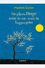 Die schönen Dinge siehst du nur, wenn du langsam gehst (German Edition) eBook Kindle
