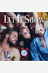 Let It Show: A Friendly Menage Tale (K.D. West's Let It Be, Book 3) Audible Audiobook