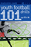 101 Youth Football Drills: Age 12 to 16 (101 Drills)