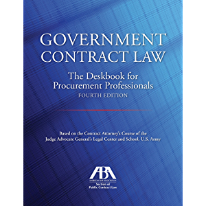 Government Contract Law: The Deskbook for Procurement Professionals
