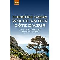 Wölfe an der Côte d'Azur: Der fünfte Fall für Kommissar Duval (Kommissar Duval ermittelt, Band 5)