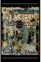 Darkness in the Light (Forever Darkness Book 2) Kindle Edition