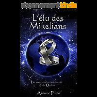 L'élu des Mikelians (Une aventure de Théo Orgone t. 1)