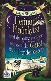 Lennart Malmkvist und der ganz und gar wunderliche Gast aus Trindemossen: Roman (German Edition)