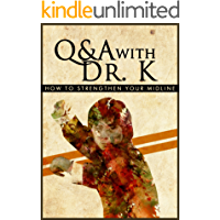 Q & A with Dr. K: How to Strengthen Your Midline (English Edition)