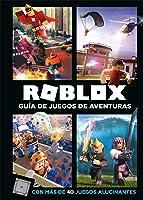 Roblox. Guía De Juegos De Aventuras: Con Más De