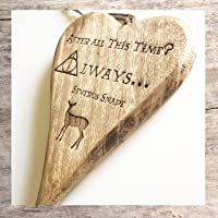 Always, Harry Potter Inspired Plaque, Quote Thick Wooden Heart Special Gift W305
