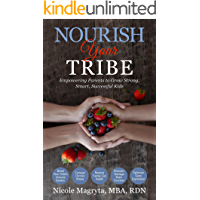 Nourish Your Tribe: Empowering Parents to Grow Strong, Smart, Successful Kids