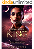 The Martian King: Venus Rising Book 3 (The Venus Rising Series)
