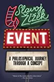 [(Event: A Philosophical Journey Through a Concept)] [Author: Slavoj Zizek] published on (August, 2014)