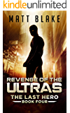 Revenge of the ULTRAs (The Last Hero Book 4)