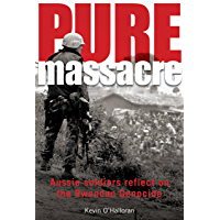 Pure Massacre - Soldiers Reflect on the Rwandan Genocide