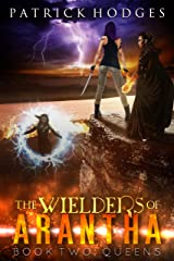 Queens (The Wielders of Arantha Book 2) Kindle Edition