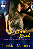 Not Second Best (Drawn To The Rhythm Book 5)