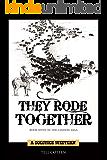 They Rode Together (The Landon Saga Book 7)