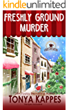 Freshly Ground Murder: A Cozy Mystery (A Killer Coffee Mystery Series Book Three)