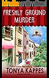 Freshly Ground Murder: A Cozy Mystery (A Killer Coffee Mystery Series Book Three)