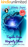 Tequila Rose Virginity Blues: Contemporary Romance Short Story