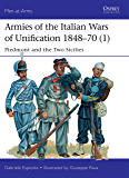 Armies of the Italian Wars of Unification 1848–70 (1): Piedmont and the Two Sicilies (Men-at-Arms)