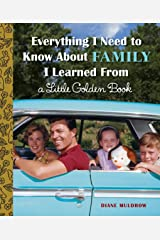 Everything I Need to Know About Family I Learned From a Little Golden Book Kindle Edition