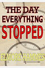 The Day Everything Stopped Kindle Edition