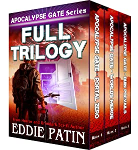 Apocalypse Gate Full Trilogy (Portal Zero, Worlds Merge, Ruin Prevails): An EMP End of the World S-H-T-F Survival Series with Monsters, Cosmic Horror, and Interdimensional Portals