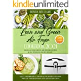 Lean and Green Air Fryer Cookbook 2021: 1000-Days Easy and Super Tasty Recipes to Losing Weight and Manage Your Figure by Har