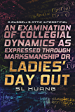 An Examination of Collegial Dynamics as Expressed Through Marksmanship, or, LADIES' DAY OUT: A Russell's Attic Interstitial